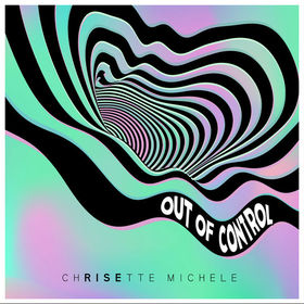 Out Of Control Chrisette Michele front cover