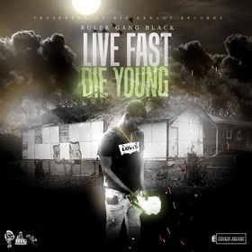 Live Fast Die Young RulerGang Black front cover