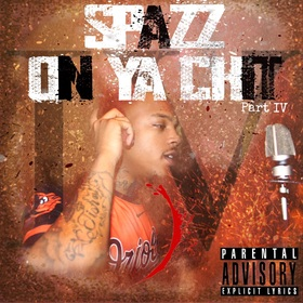 SpazZ On Ya Chit IV JNO front cover