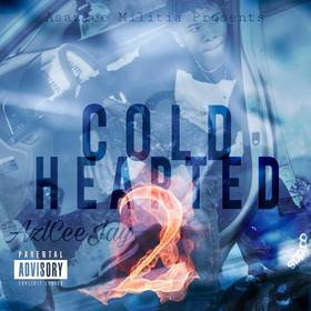 Cold Hearted II (The Mixtape) By AzlCeeJay Lo Koop front cover