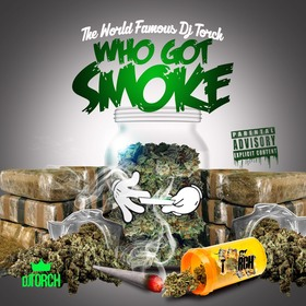 Who Got Smoke? Vol. 1 World Famous DJ Torch front cover