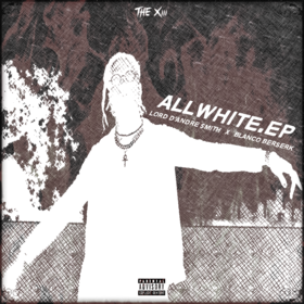 All White EP Lord D'Andre $mith front cover