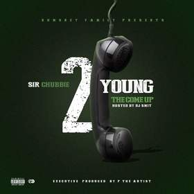 2 Phone Young: The Come Up Sir Chubbie front cover