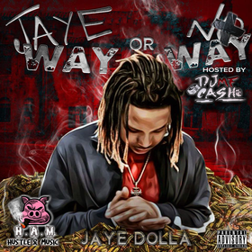 Jaye Way or No Way Jaye Dolla front cover
