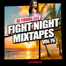 Dj Young Cee Fight Night Mixtapes Vol 76 Dj Young Cee front cover