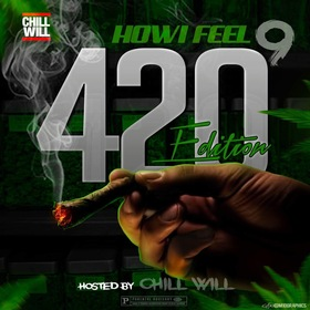 How I Feel 9 420 Edition Hosted By Chill WIll CHILL iGRIND WILL front cover