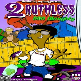 2 Ruthless by Bba Almighty