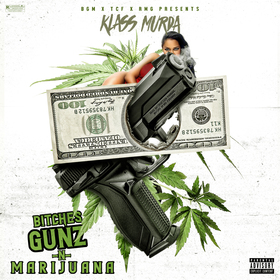 Bitches Gunz & Marijuana Klass Murda front cover
