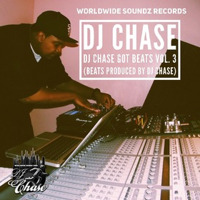 Worldwide Soundz Records - DJ Chase - DJ Chase Got Beats Vol. 3 (The Beat Tape) DJ Chase front cover