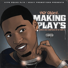 Key Glock - Making Play's DJ Tony H front cover