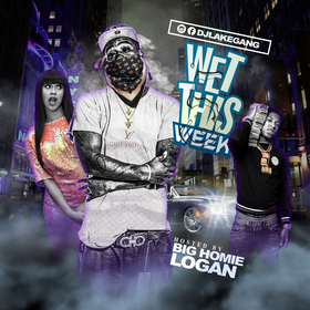 Wet This Week Vol 5 DJ LakeGang front cover
