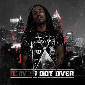 Roc - I Got Over Feat CKG Dj New Era front cover