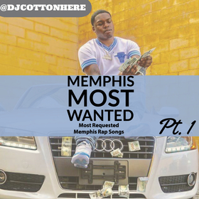 Memphis Most Wanted (Hottest Songs In Memphis) Vol. 1 DJ Cotton Here front cover