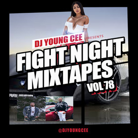 Fight Night Mixtapes Vol. 78 Dj Young Cee front cover