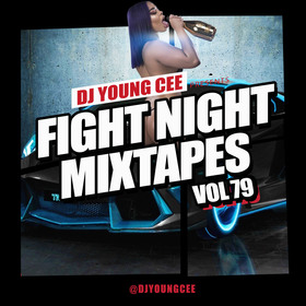 Dj Young Cee Fight Night Mixtapes Vol 79 Dj Young Cee front cover