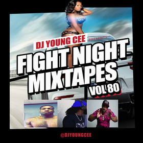 Dj Young Cee Fight Night Mixtapes Vol 80 Dj Young Cee front cover