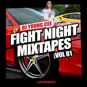 Dj Young Cee Fight Night Mixtapes Vol 81 Dj Young Cee front cover