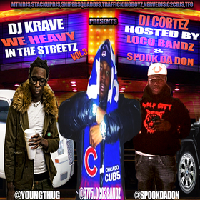 We Heavy In The Streetz Vol.3 Loco3Bandz front cover