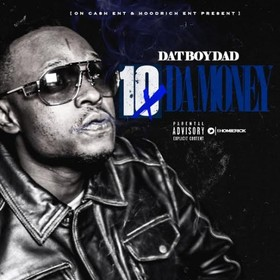 10x Da Money DatBoyDad front cover
