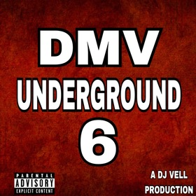 DMV UNDERGROUND 6 (Hosted by DJ VELL) DJ VELL front cover
