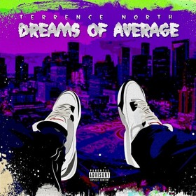 Terrence North - Dreams Of Average DJ Infamous front cover