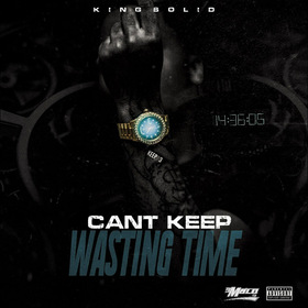 Cant Keep Wasting Time King Solid front cover