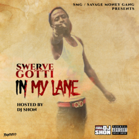 In My Lane Swerve Gotti front cover