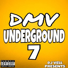 DMV UNDERGROUND 7 (HOSTED BY DJ VELL) DJ VELL front cover