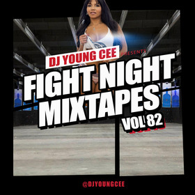 Dj Young Cee Fight Night Mixtapes Vol 82 Dj Young Cee front cover