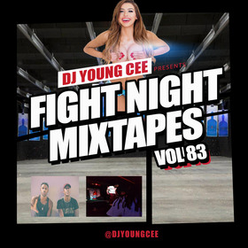 Dj Young Cee Fight Night Mixtapes Vol 83 Dj Young Cee front cover