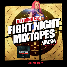 Dj Young Cee Fight Night Mixtapes Vol 84 Dj Young Cee front cover