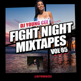 Dj Young Cee Fight Night Mixtapes Vol 85 Dj Young Cee front cover