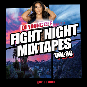Dj Young Cee Fight Night Mixtapes Vol 86 Dj Young Cee front cover