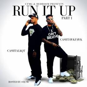 Run It Up (Part 1) CashtalkQT front cover