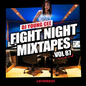 Dj Young Cee Fight Night Mixtapes Vol 87 Dj Young Cee front cover