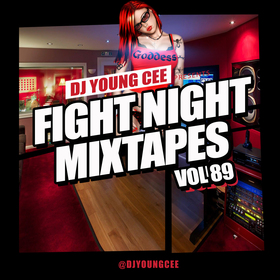 Dj Young Cee Fight Night Mixtapes Vol 89 Dj Young Cee front cover