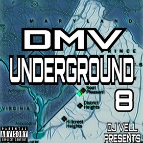 DMV UNDERGROUND 8 (Hosted by DJ VELL) DJ VELL front cover