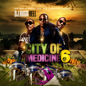 City Of Medicine 6 DJ Ruga Rell front cover