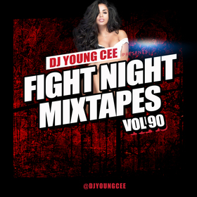 Dj Young Cee Fight Night Mixtapes Vol 90 Dj Young Cee front cover
