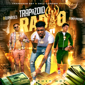 Trapazoid Radio 11: That Hot Shit! DJ Phase 3 front cover