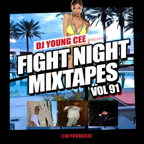 Dj Young Cee Fight Night Mixtapes Vol 91 Dj Young Cee front cover