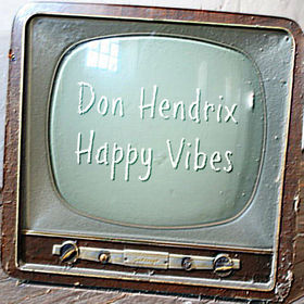 Happy Vibes Don Hendrix front cover