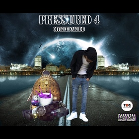 Pressured 4: The End MykeeDaKidd front cover