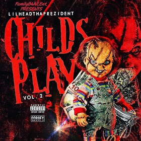 Child's Play Vol. 2 Lilhead Tha Prezident front cover