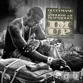 I'm Up Gucci Mane front cover