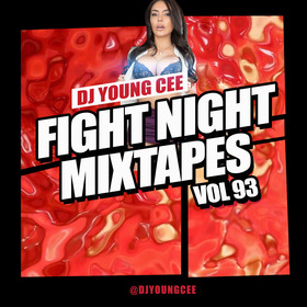 Dj Young Cee Fight Night Mixtapes Vol 93 Dj Young Cee front cover