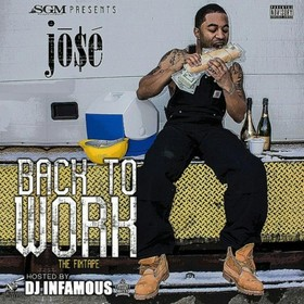 Back To Work (The Fixtape) Jo$e front cover
