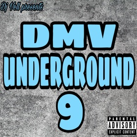 DMV UNDERGROUND 9 (HOSTED BY DJ VELL) DJ VELL front cover
