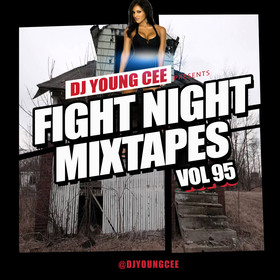 Dj Young Cee Fight Night Mixtapes Vol 95 Dj Young Cee front cover