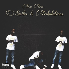 Smiles & Tribulations Trae Trae front cover